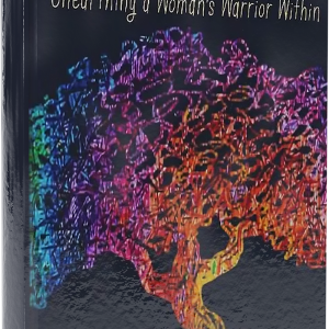 The Nature Mindfuck: Unearthing a Woman's Warrior Within